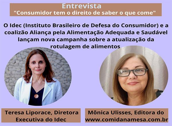 Entrevista com Teresa Liporace, diretora executiva do Idec (Instituto brasileiro de defesa do consumidor) sobre a campanha para a nova rotulagem de alimentos no Brasil